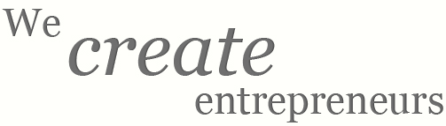 We create entrepreneurs